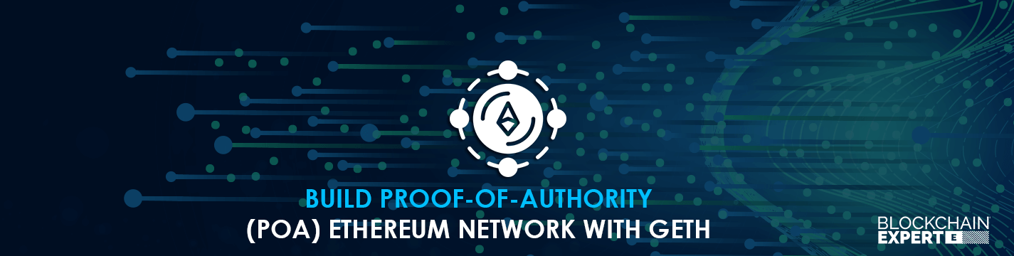 build-proof-of-authority-ethereum-network-with-geth.png