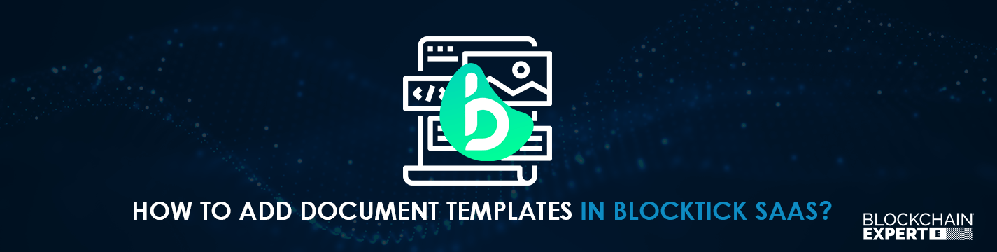 how-to-add-document-templates-in-blocktick-saas.png