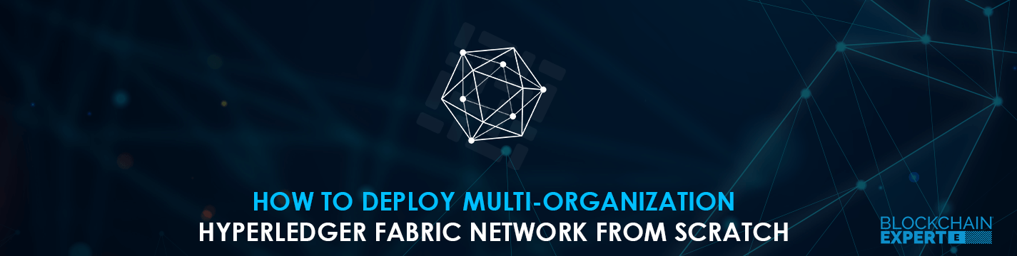 how-to-deploy-hyperledger-fabric-network-from-scratch.png