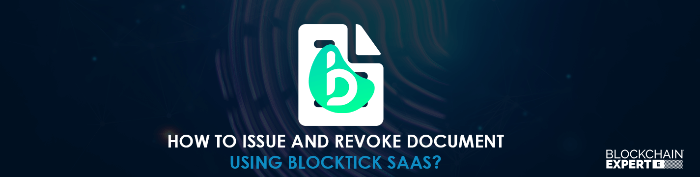 issue-and-revoke-document-using-blockctick-saas.png