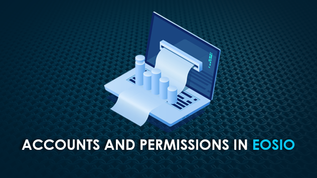 Accounts and Permissions in EOSIO