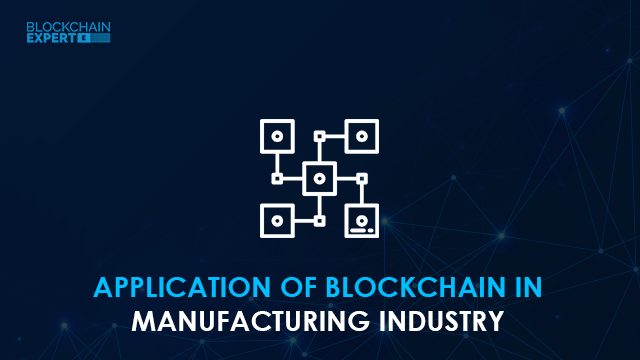 Application of Blockchain in Manufacturing Industry