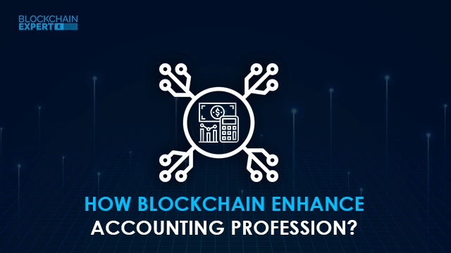 How Blockchain Enhance Accounting Profession?