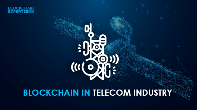 Blockchain in Telecom Industry