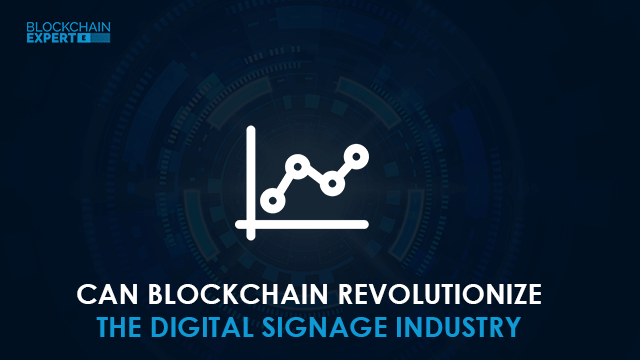 Can Blockchain Revolutionize the Digital Signage Industry