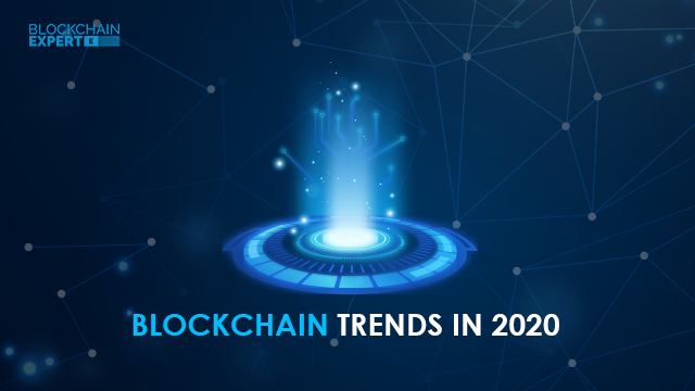 Blockchain Trends in 2020