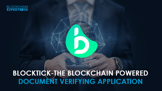 Blocktick - The Blockchain Powered Document Verifying Application