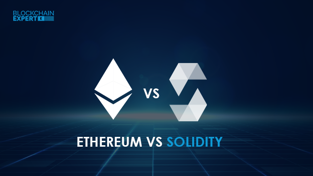 Ethereum vs Solidity
