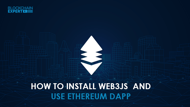 How to Install Web3js and Use Ethereum dApp