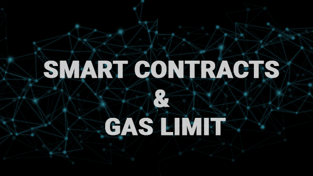 Overview of Smart contracts and Gas Limit