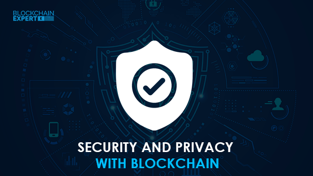 Security and Privacy with Blockchain