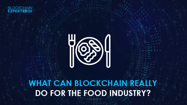 What Can Blockchain Really Do for the Food Industry?